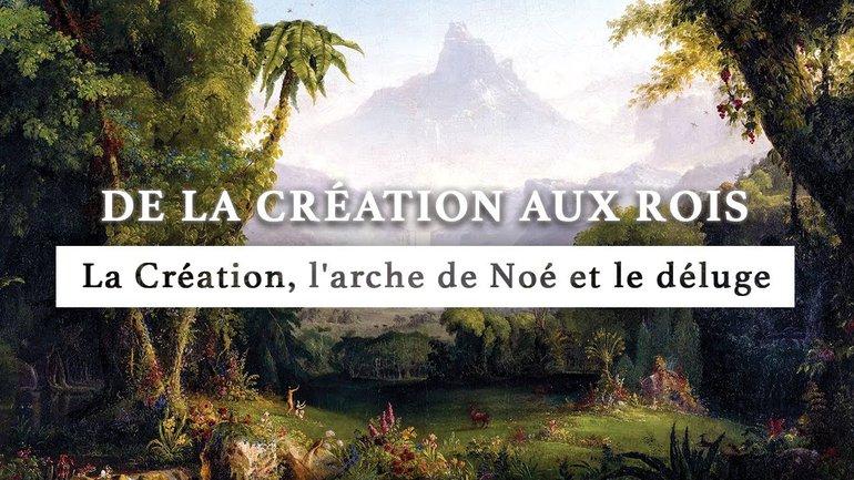 La Création, l'arche de Noé et le déluge | De la Création aux Rois | Épisode 1