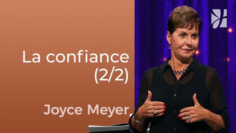 Pas besoin de vous sentir sûr de vous (2/2) - Joyce Meyer - Fortifié par la foi