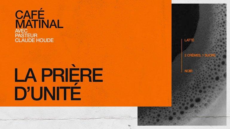 5 mars 2021 | Les prières de Paul: La prière d'unité | Claude Houde