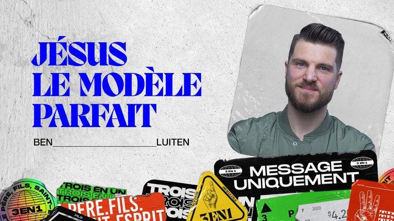 Jésus le Modèle Parfait | Ben Luiten | Message