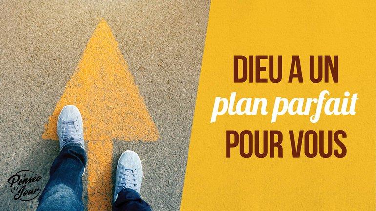 Dieu a un plan parfait pour vous
