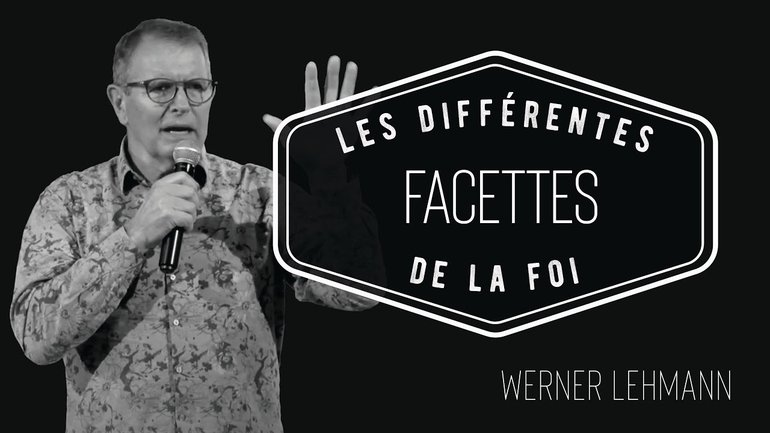 les différentes facettes de la foi  -  Werner Lehmann