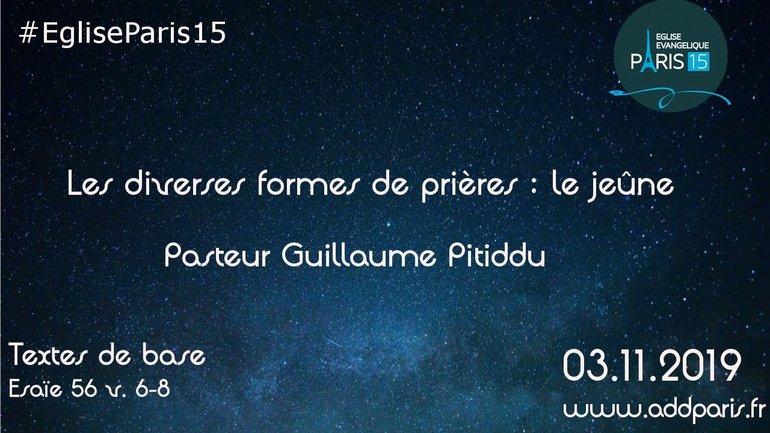 Les diverses formes de prières : le jeûne - Pasteur Guillaume PITIDDU