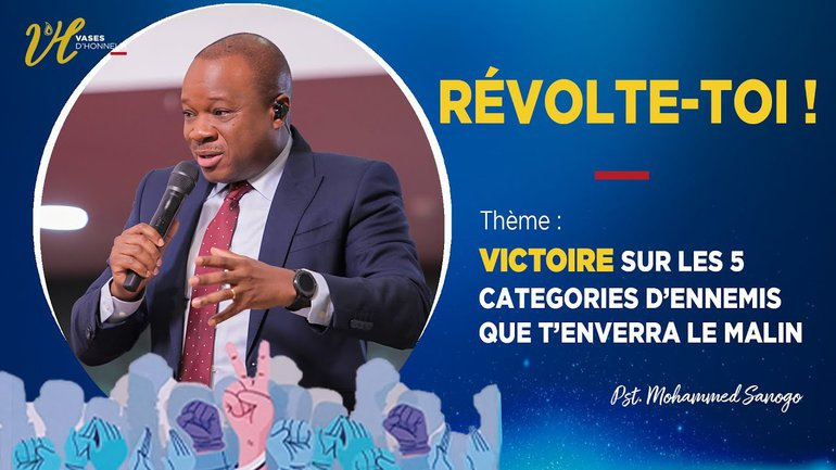 Révolte-Toi l Victoire sur les 5 catégories d'ennemis que t'enverra le malin l Pst Mohammed Sanogo