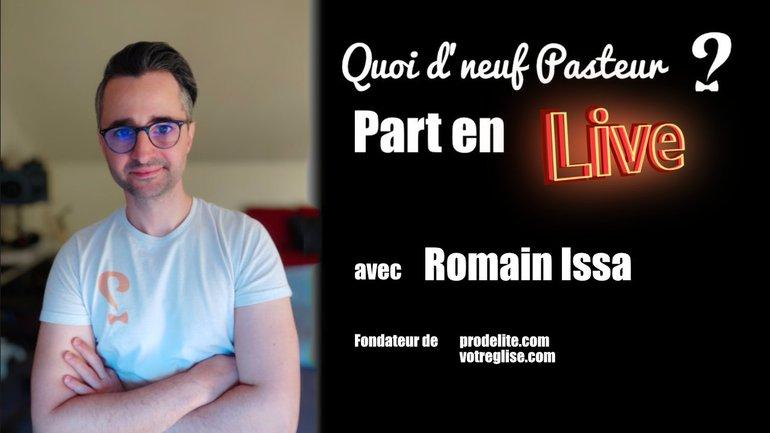 Quoi d'neuf Pasteur part en live avec Romain Issa