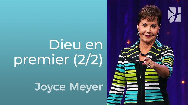 Mettre Dieu en premier (2/2) - Joyce Meyer - Grandir avec Dieu