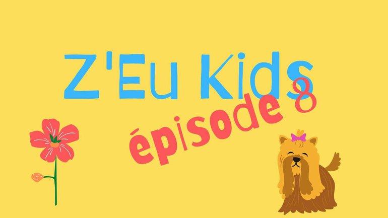 Z'Eu Kids - Épisode 8 - Témoignages