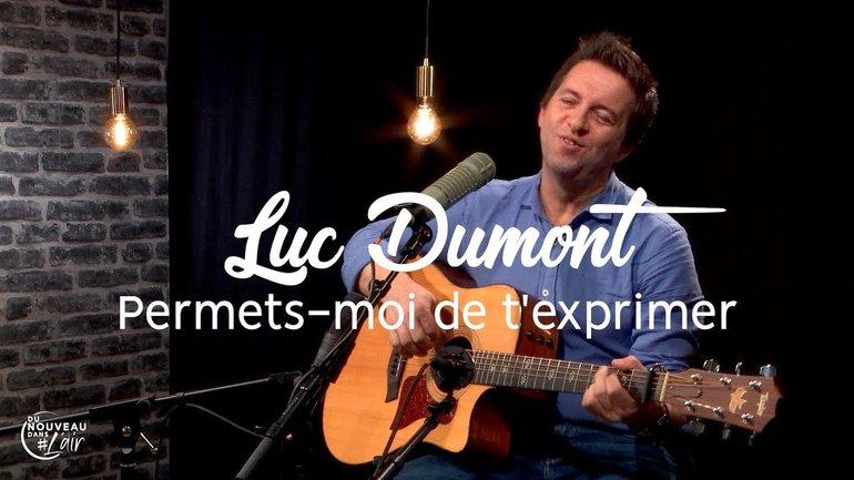 Permets-moi de t'exprimer - Luc Dumont