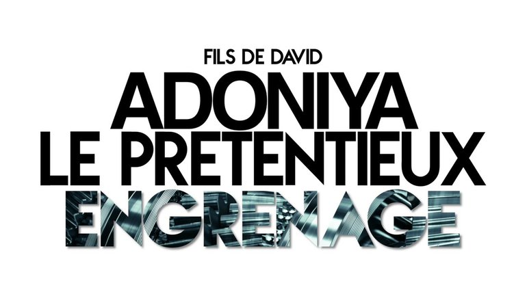 ENGRENAGE (Part 2): Adoniya, le prétentieux - Ivan Carluer