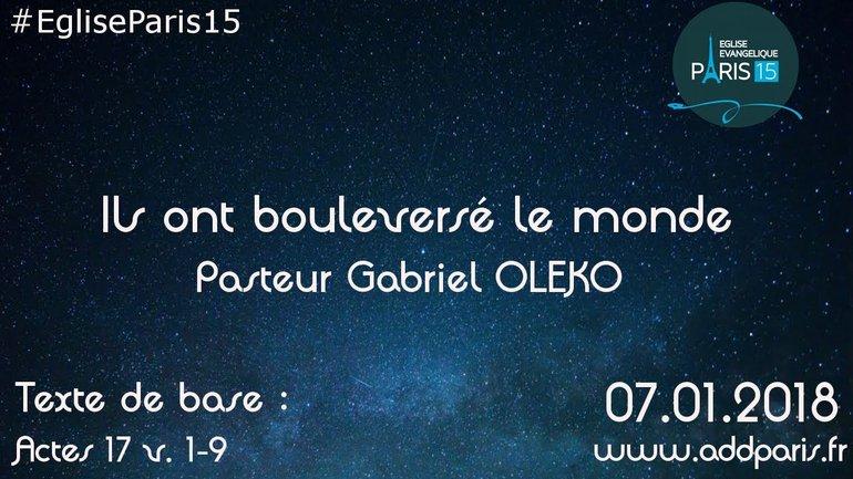 Ils ont bouleversé le monde - Pasteur Gabriel OLEKO