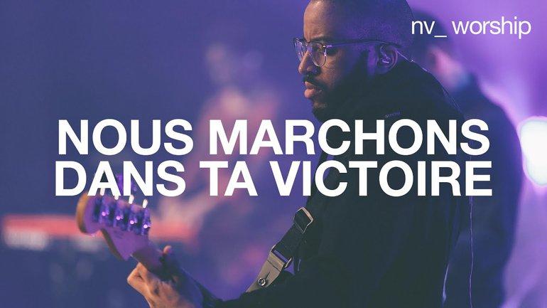Nous Marchons dans Ta Victoire   NV Worship