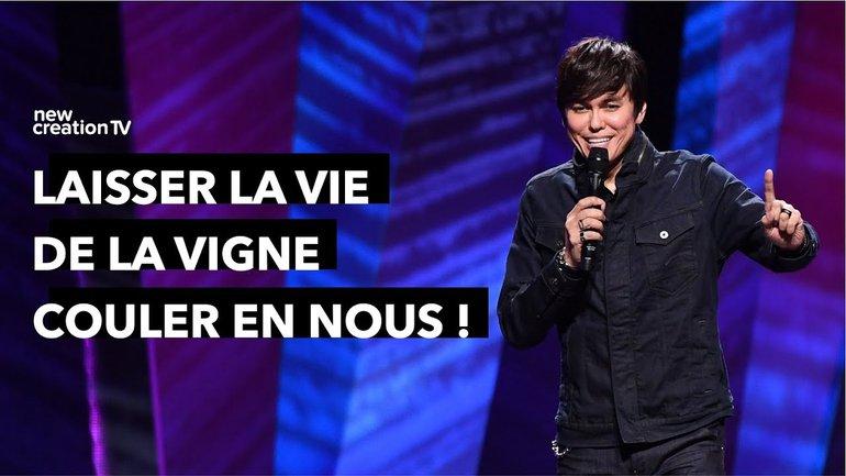 Joseph Prince -  Laisser la vie de la vigne couler en nous ! | New Creation TV Français