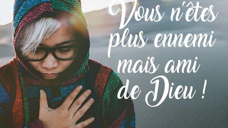 Mon ami(e), Dieu n'est pas votre ennemi !