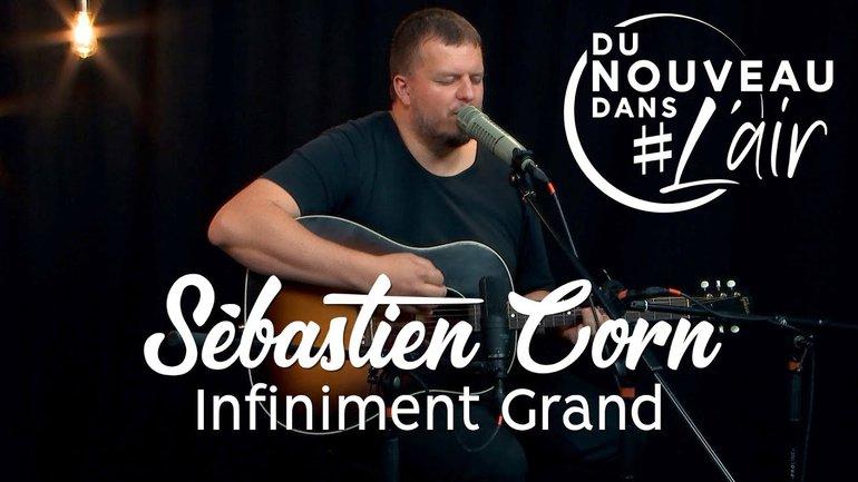 Infiniment Grand - Sébastien Corn - Du nouveau dans l'air
