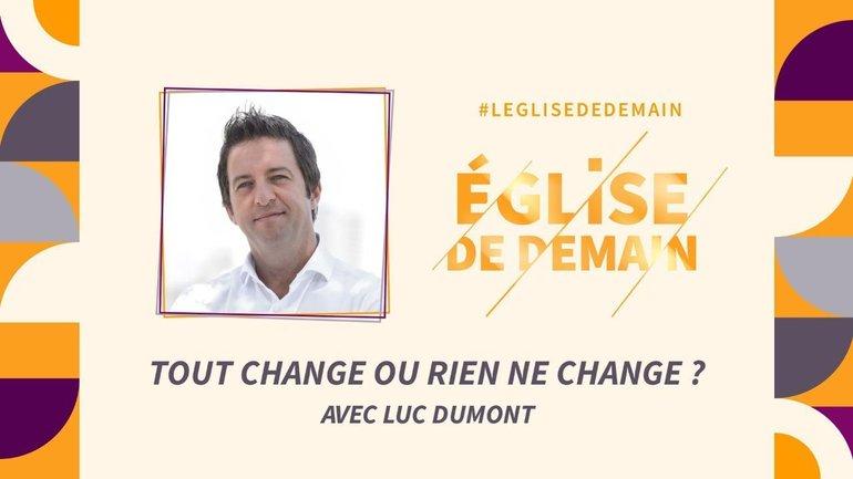 L'Église de demain - L'église du futur - avec Luc DUMONT