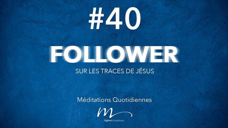 Follower Méditation 40 - Une maison de prières, ou rien! - Jéma Taboyan -Matthieu 21.1-17