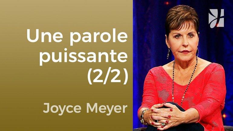 La puissance de la Parole (2/2) - Joyce Meyer - Maîtriser mes pensées