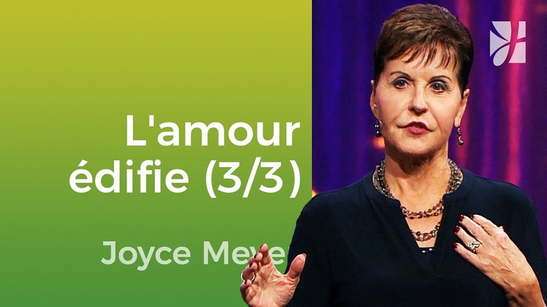 L'amour édifie (3/3) - Joyce Meyer - JMF EEL 544 1B