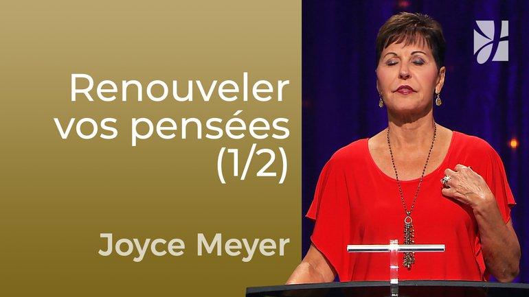 Stratégie pour renouveler vos pensées (1/2) - Joyce Meyer - Maîtriser mes pensées