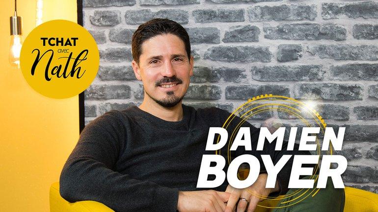 Tchat avec Nath avec Damien Boyer