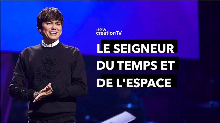 Joseph Prince - Le Seigneur du temps et de l'espace   New Creation TV Français
