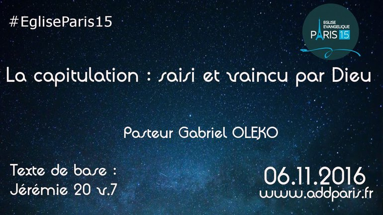 La capitulation : saisi et vaincu par Dieu - Pasteur Gabriel OLEKO