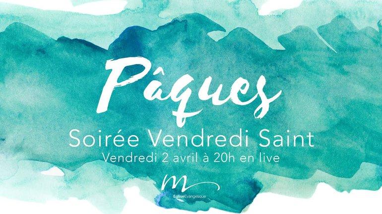 Tout est achevé - Jean-Pierre Civelli - Soirée Vendredi Saint - Soirée du 2 Avril 2021