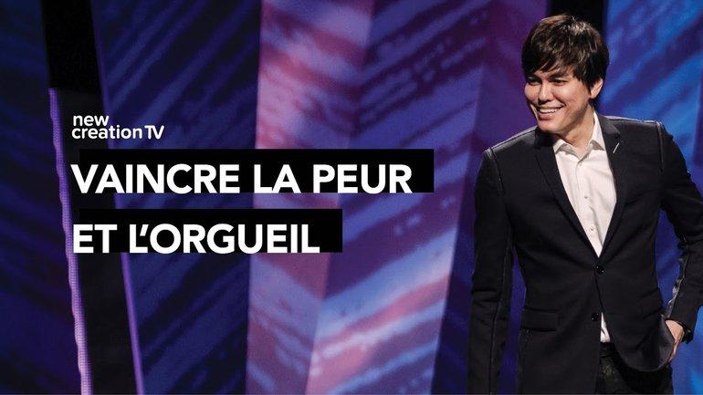 Joseph Prince - Vaincre la peur et l'orgueil | New Creation TV Français
