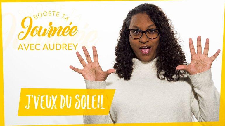 Booste ta journée - Audrey Salafranque - J'veux du soleil