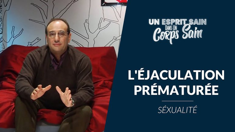 Episode 13 - Sexualité : l'éjaculation prématurée