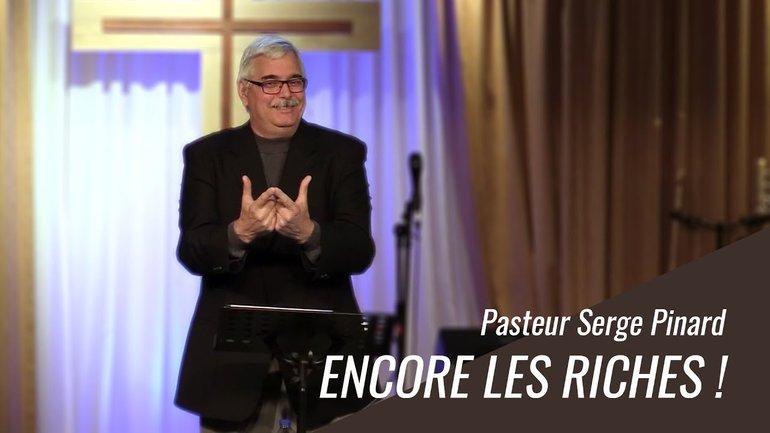 Pasteur Serge Pinard - Encore les riches !