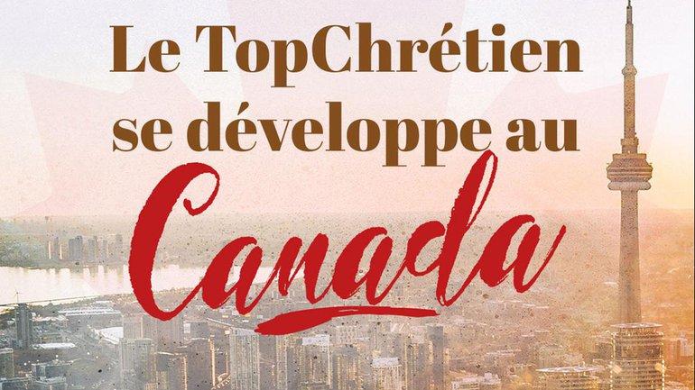 Le TopChrétien se développe au Canada