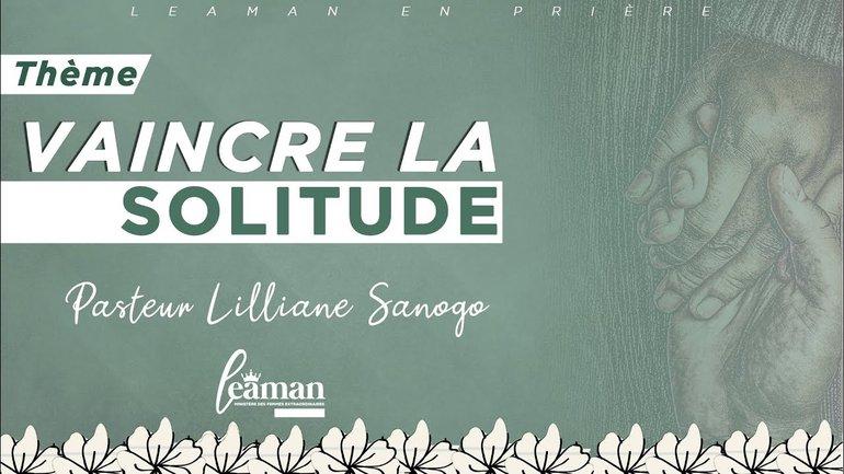 Vaincre la solitude   Pst Lilliane Sanogo   LEP 06-11-20