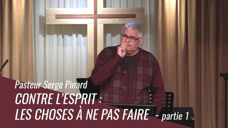 Attrister le Saint Esprit  |  Pasteur Serge Pinard