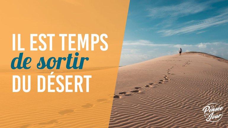 Il est temps de sortir du désert