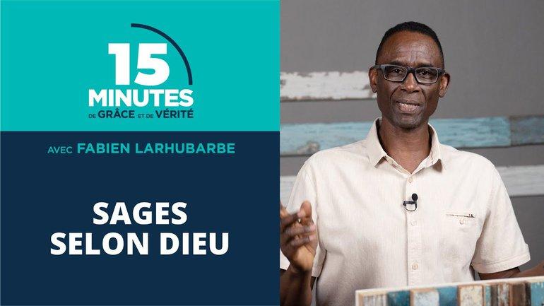 Sages selon Dieu   Fabien Larhubarbe