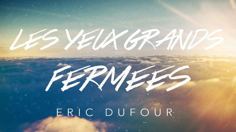Les yeux grands… fermés ! | Eric Dufour