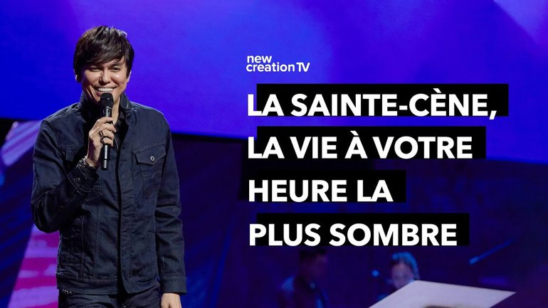 Joseph Prince - La Sainte-Cène, la vie à votre heure la plus sombre | New Creation TV Français