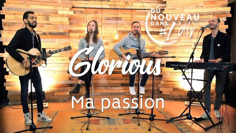 Ma passion - Glorious - Du nouveau dans l'air