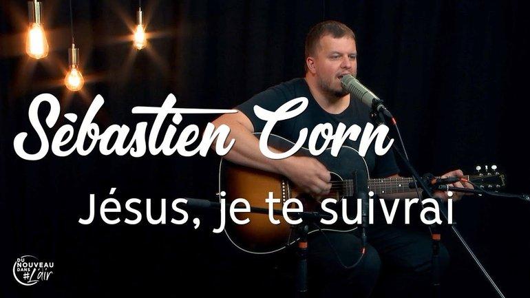 Jésus, je te suivrai - Sébastien Corn