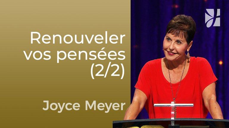 Stratégie pour renouveler vos pensées (2/2) - Joyce Meyer - Maîtriser mes pensées