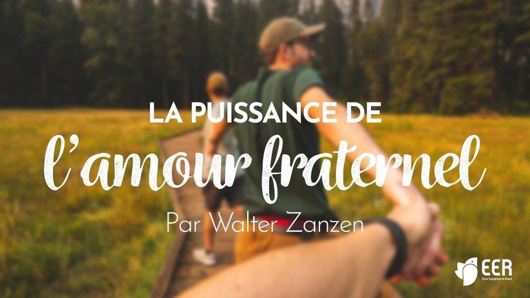 La puissance de l'amour fraternel - Walter Zanzen - Culte du dimanche 9 mai 2021