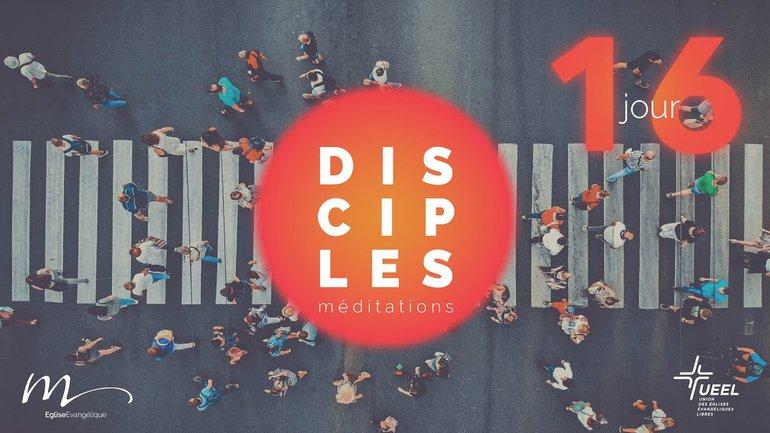 Disciples Jour 16 - Quel amour me motive ? - Jéma Taboyan - 1 Jean 2.15-17 - Église M