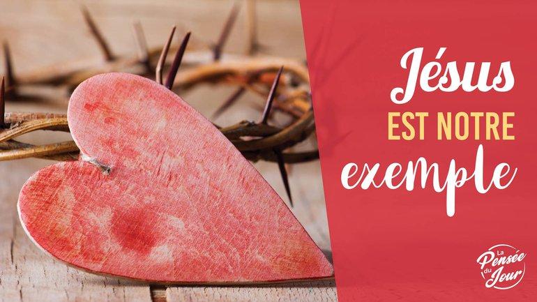 Jésus est notre exemple