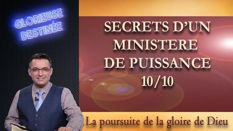 Secrets d'un ministère de puissance - La poursuite de la gloire de Dieu - 10/10