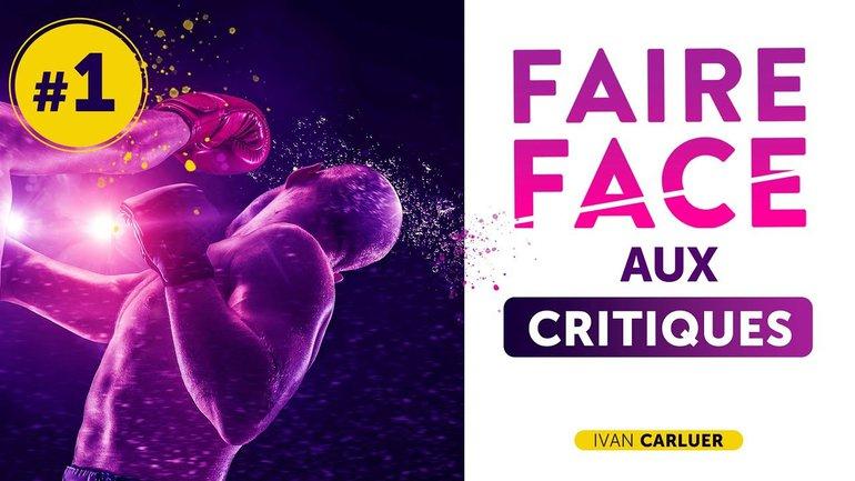 FAIRE FACE AUX COUPS DURS DE LA VIE - IVAN CARLUER  (Episode 1)
